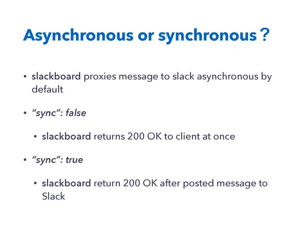 Asynchronous or synchronousʁ • slackboard proxi...