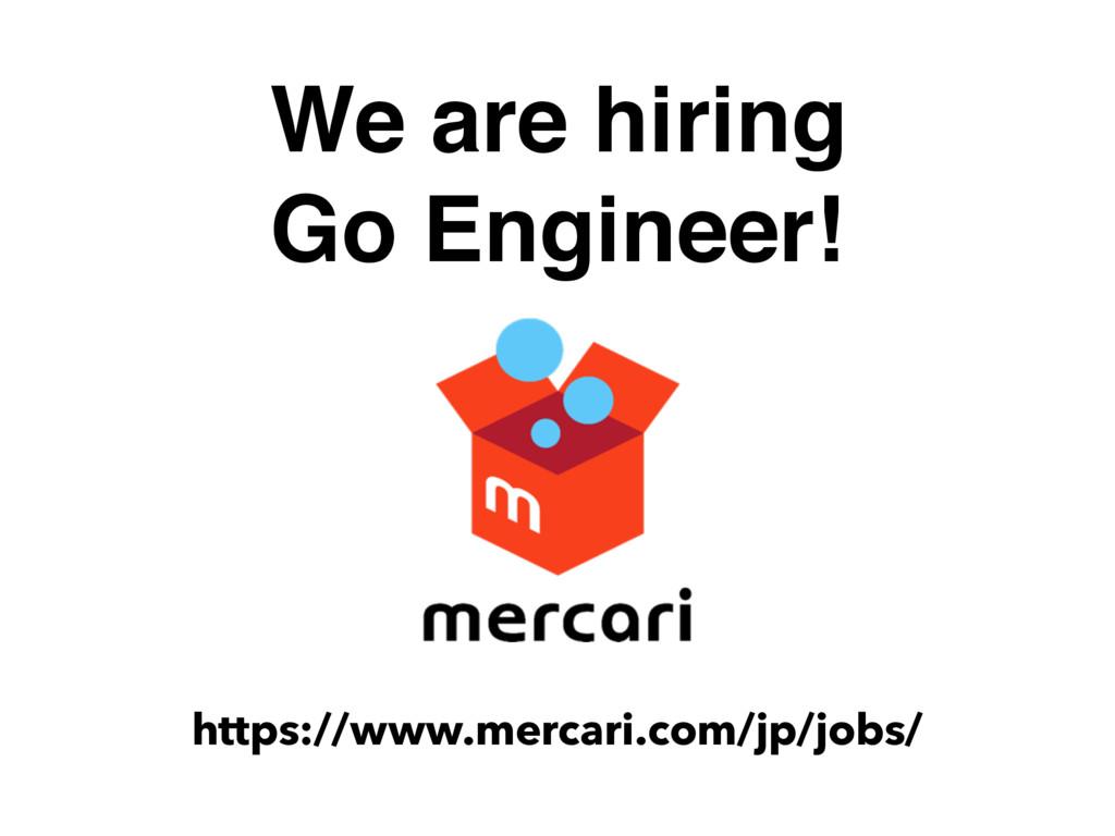 We are hiring Go Engineer! https://www.mercari....