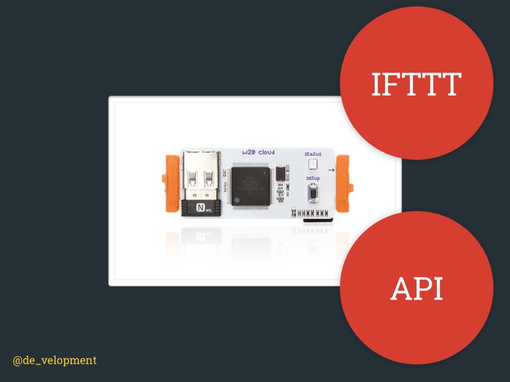 @de_velopment IFTTT API