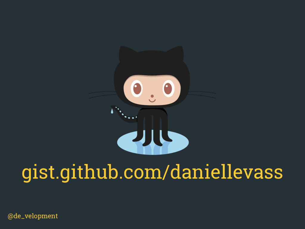 @de_velopment gist.github.com/daniellevass