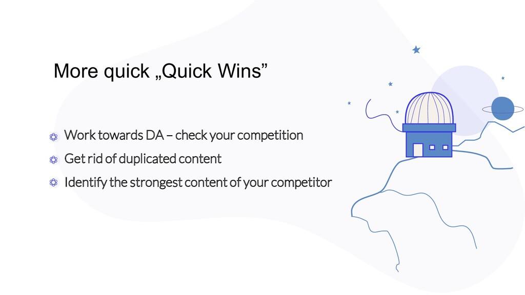 "More quick ""Quick Wins"" Work towards DA – check..."