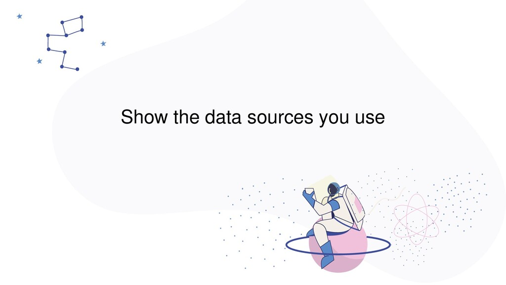 Show the data sources you use