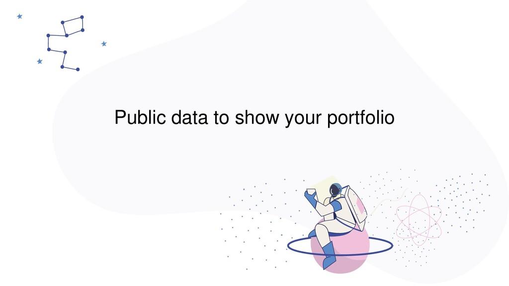Public data to show your portfolio