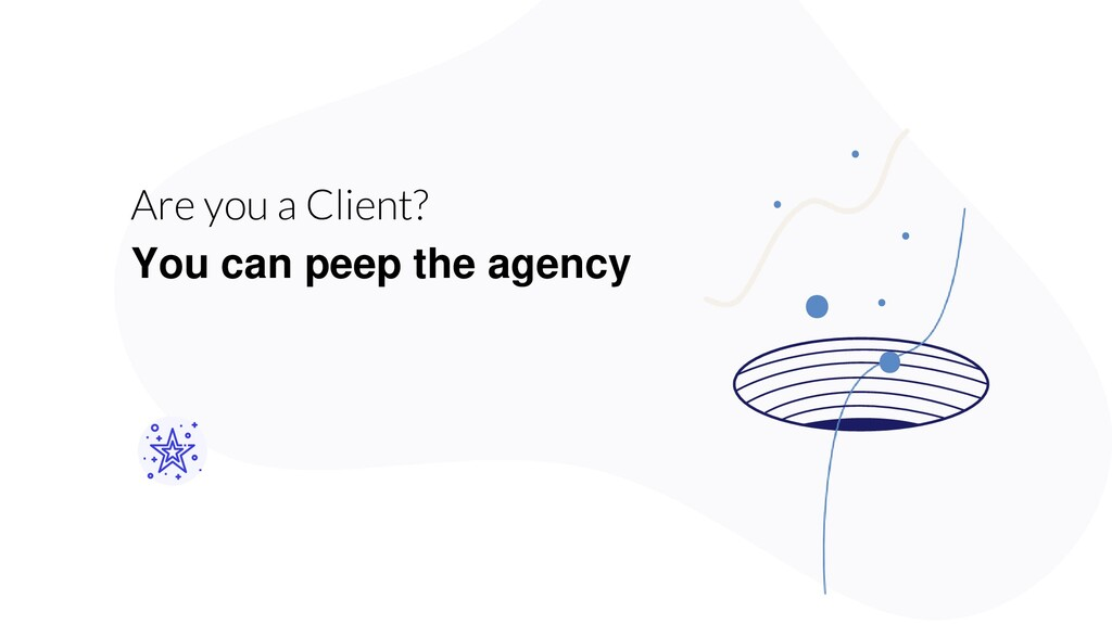 You can peep the agency Are you a Client?