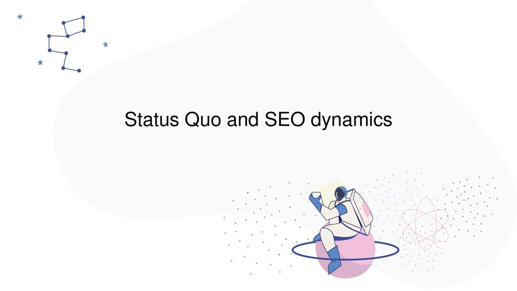 Status Quo and SEO dynamics