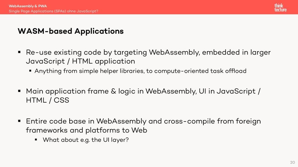 20 § Re-use existing code by targeting WebAssem...