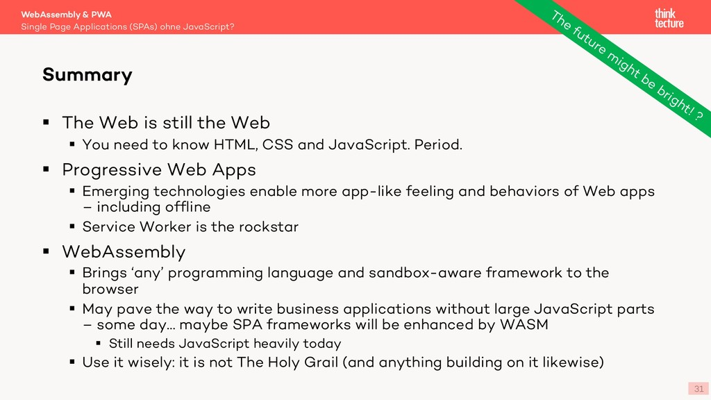 31 § The Web is still the Web § You need to kno...