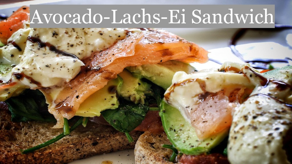 Avocado-Lachs-Ei Sandwich