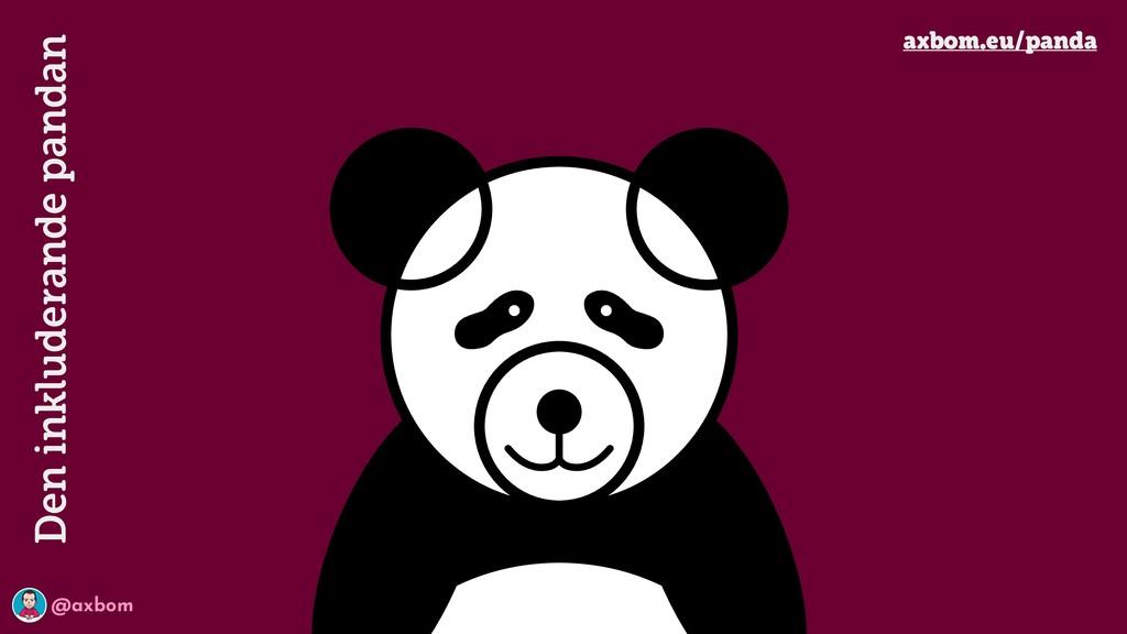 @axbom Den inkluderande pandan axbom.eu/panda