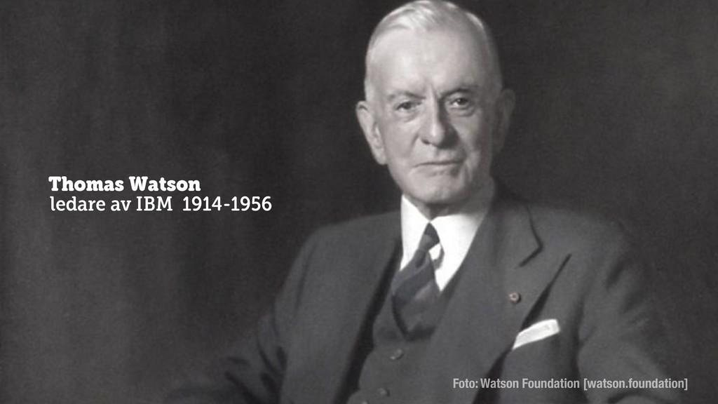 @axbom Thomas Watson ledare av IBM 1914-1956 Fo...