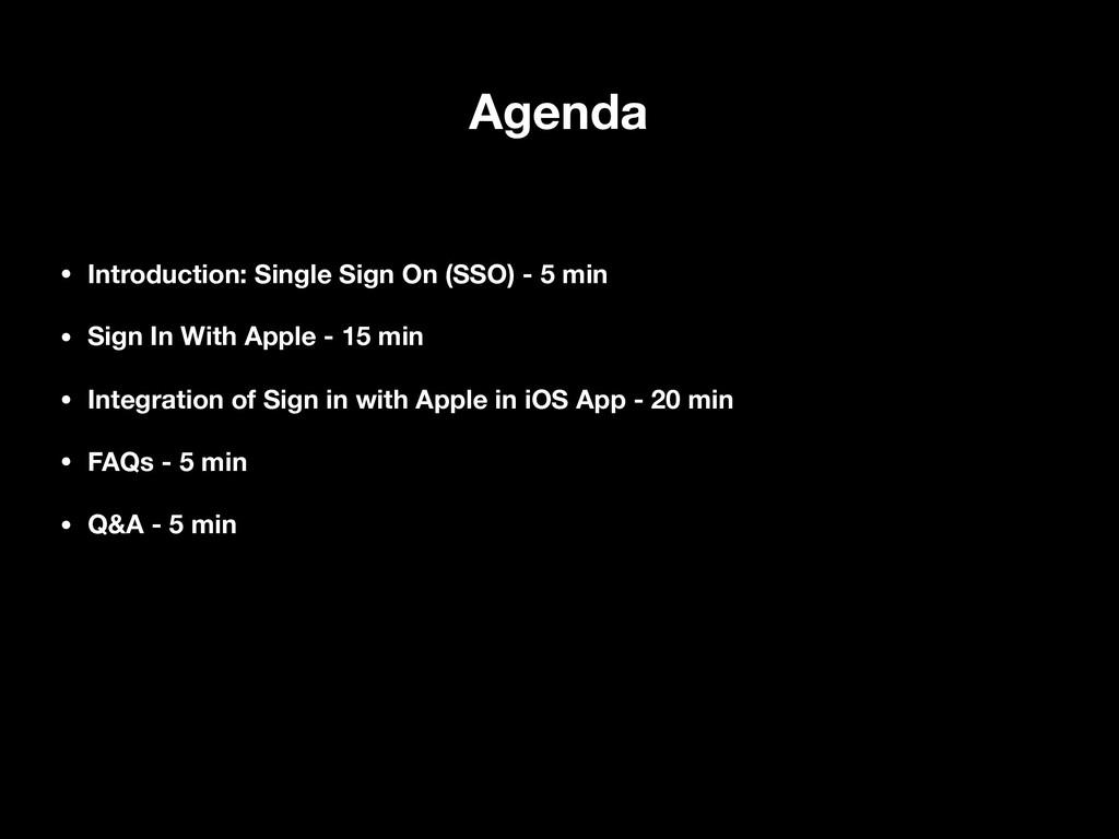 Agenda • Introduction: Single Sign On (SSO) - 5...