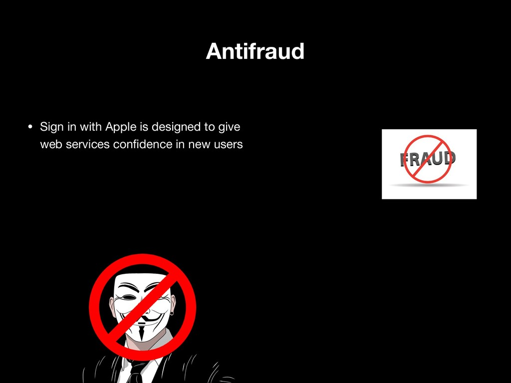 Antifraud • Sign in with Apple is designed to g...