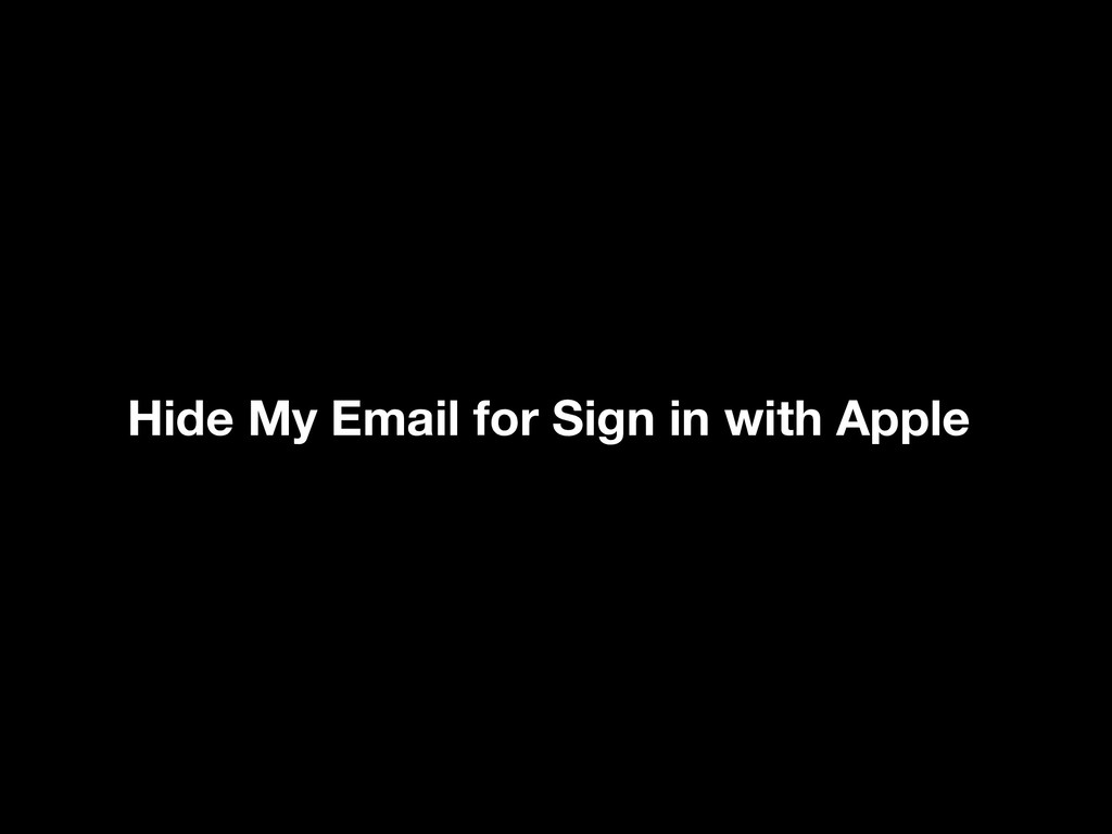 Hide My Email for Sign in with Apple