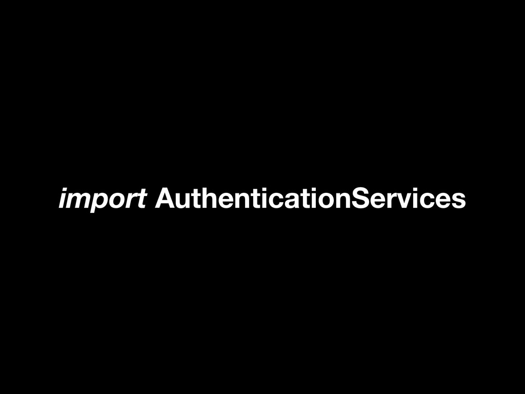 import AuthenticationServices