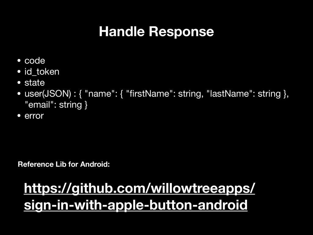 "• code  • id_token  • state  • user(JSON) : { ""..."