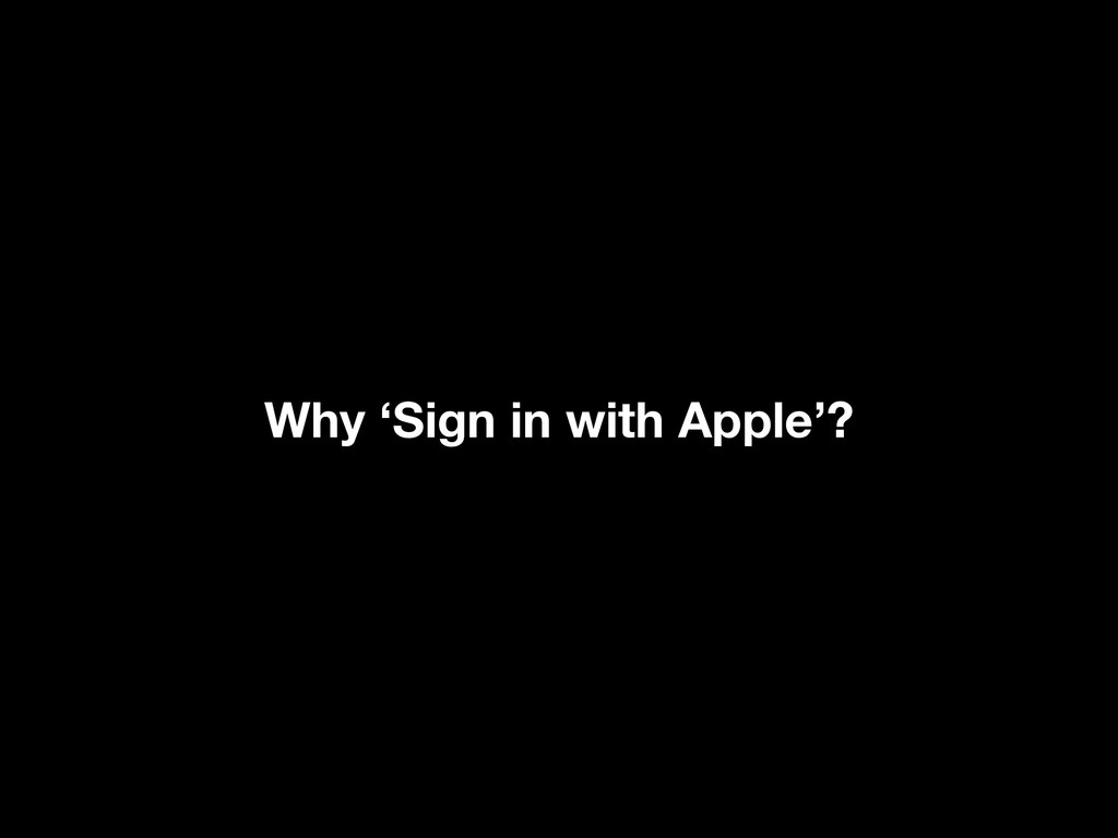 Why 'Sign in with Apple'?