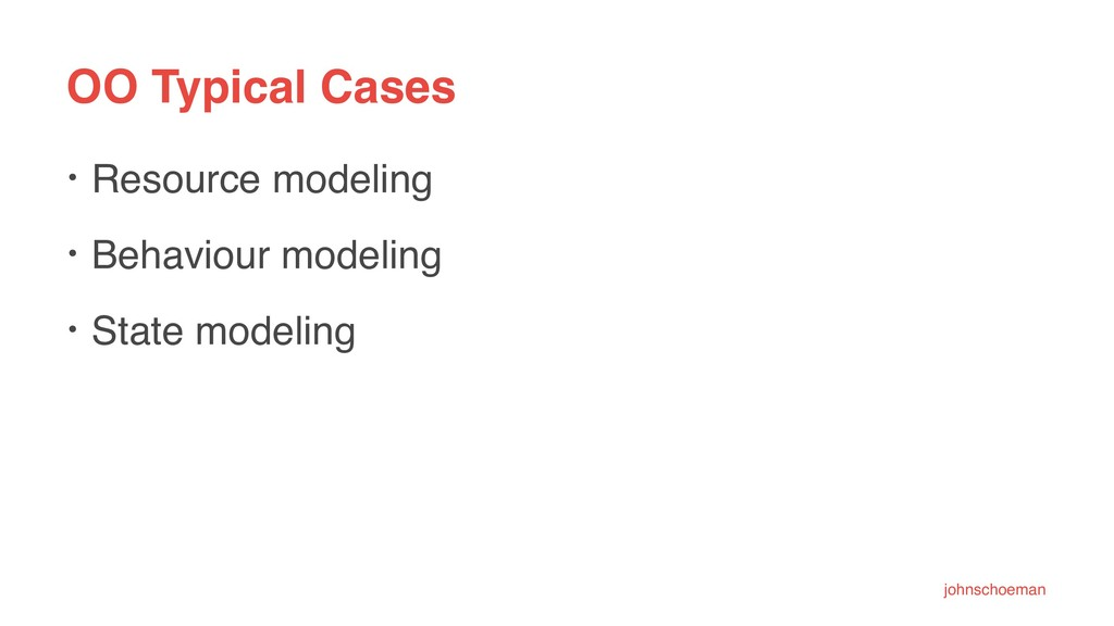 OO Typical Cases • Resource modeling • Behaviou...