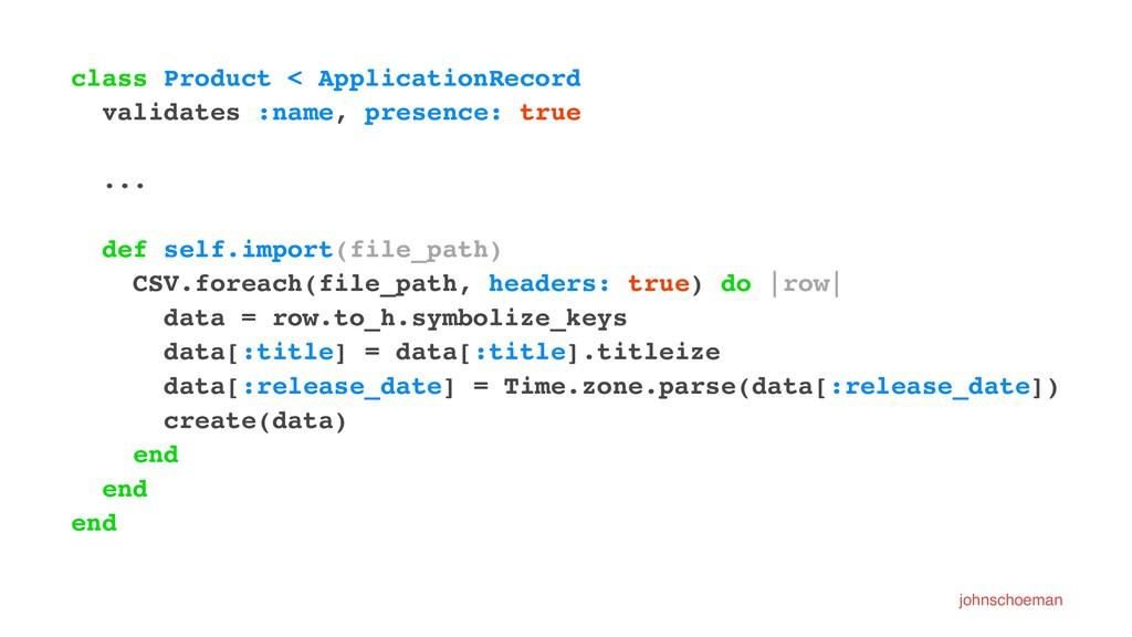 class Product < ApplicationRecord validates :na...