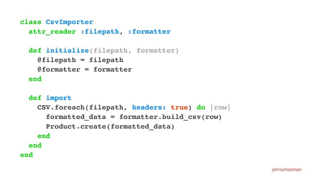 class CsvImporter attr_reader :filepath, :forma...