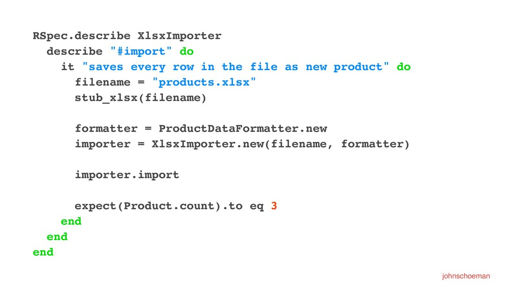 "RSpec.describe XlsxImporter describe ""#import"" ..."