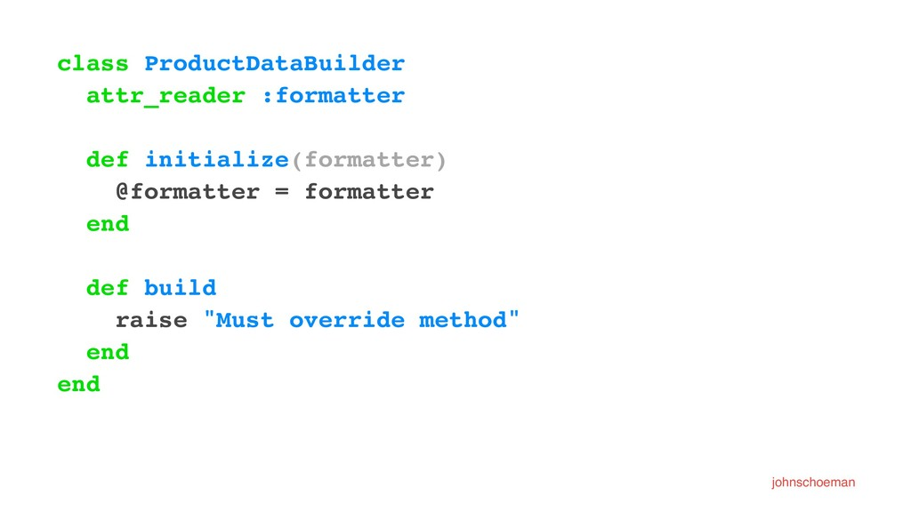 class ProductDataBuilder attr_reader :formatter...