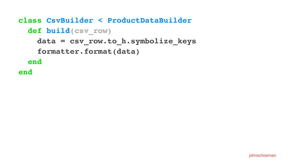 class CsvBuilder < ProductDataBuilder def build...