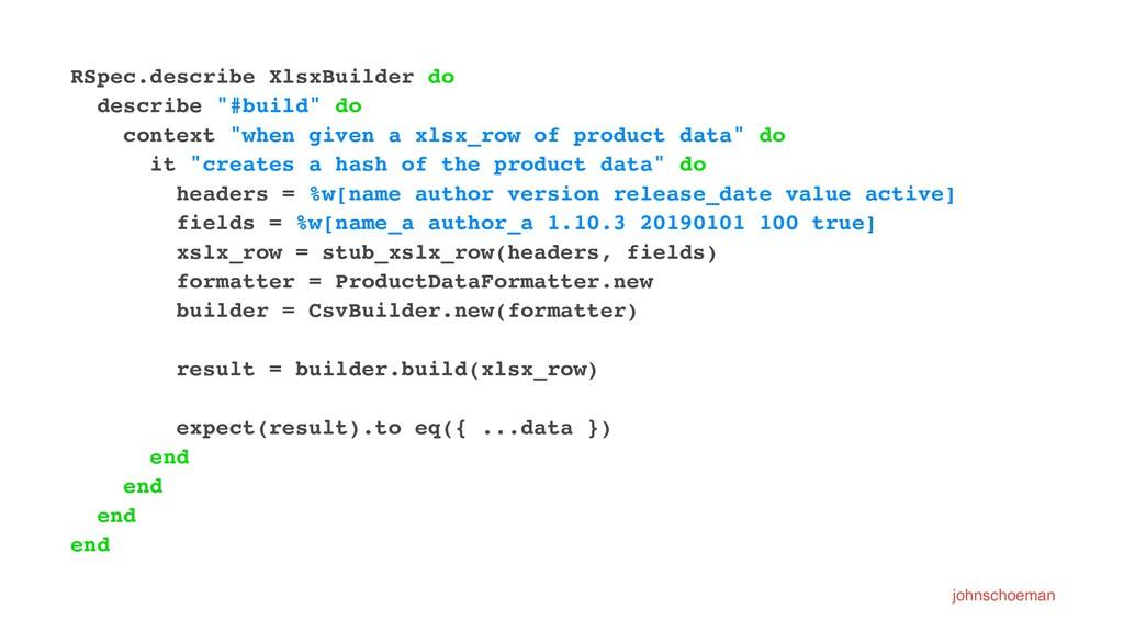 """RSpec.describe XlsxBuilder do describe """"#build""""..."""