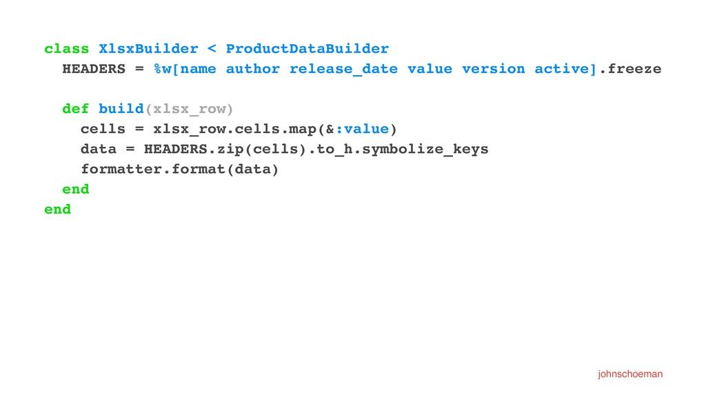 class XlsxBuilder < ProductDataBuilder HEADERS ...