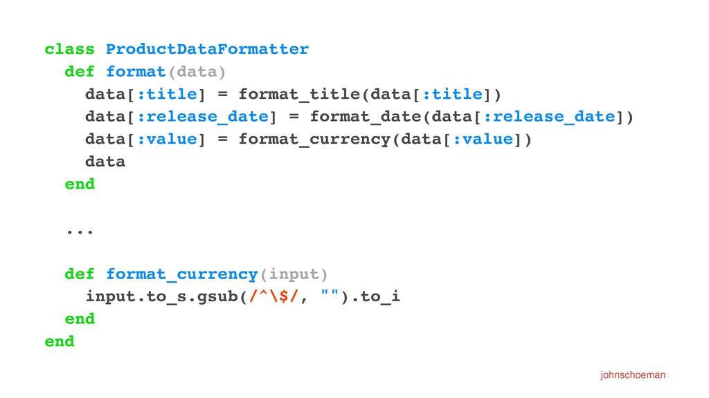 class ProductDataFormatter def format(data) dat...
