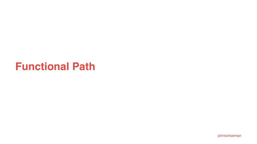 Functional Path johnschoeman