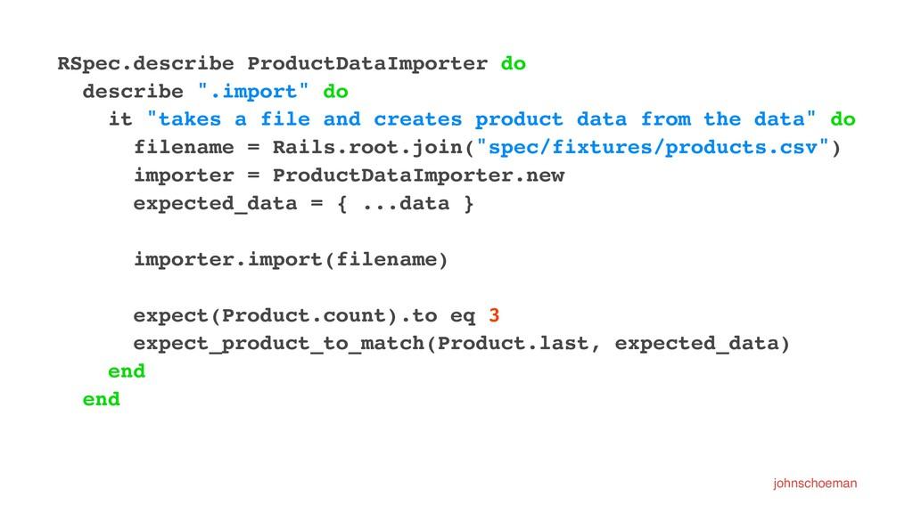 RSpec.describe ProductDataImporter do describe ...
