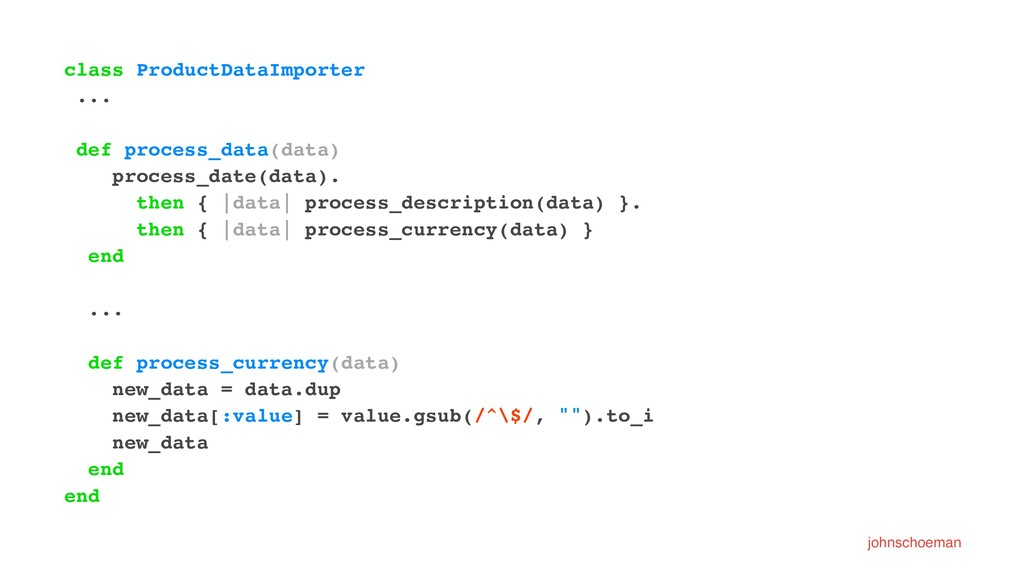 class ProductDataImporter ... def process_data(...