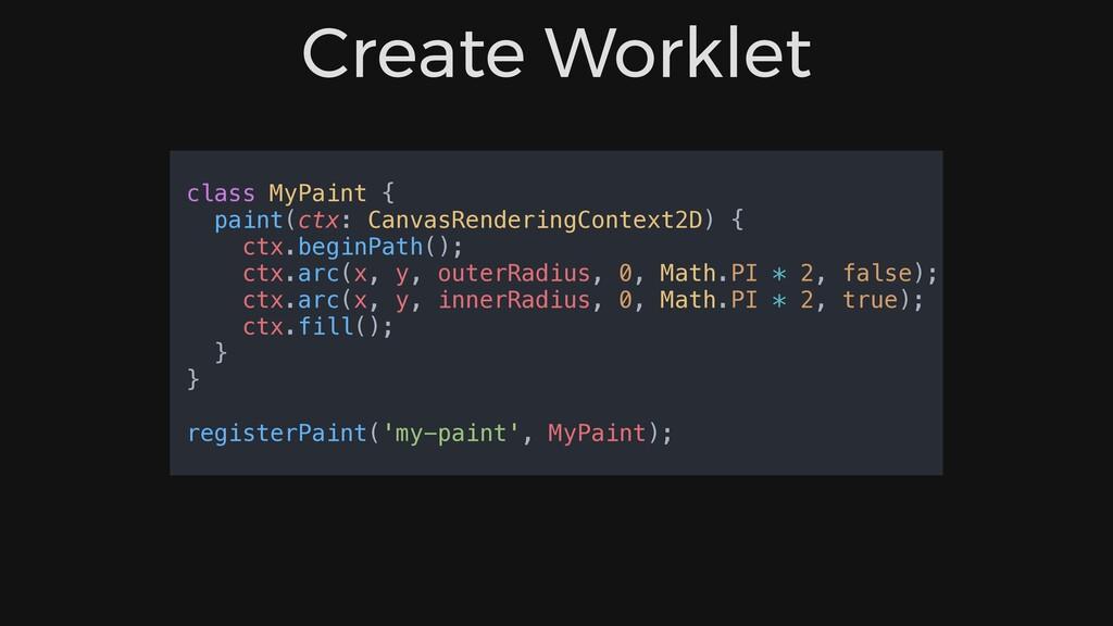 Create Worklet class MyPaint { paint(ctx: Canva...