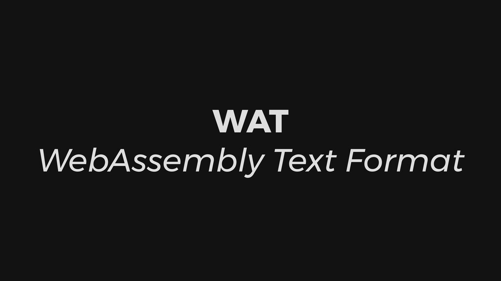 WAT WebAssembly Text Format