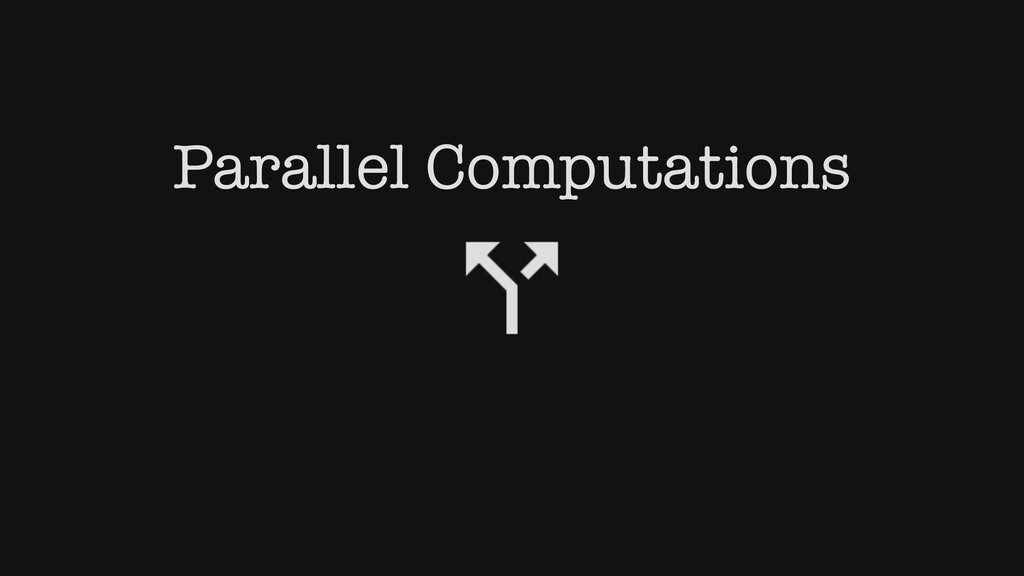Parallel Computations