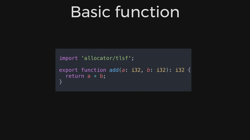 Basic function import 'allocator/tlsf'; export ...