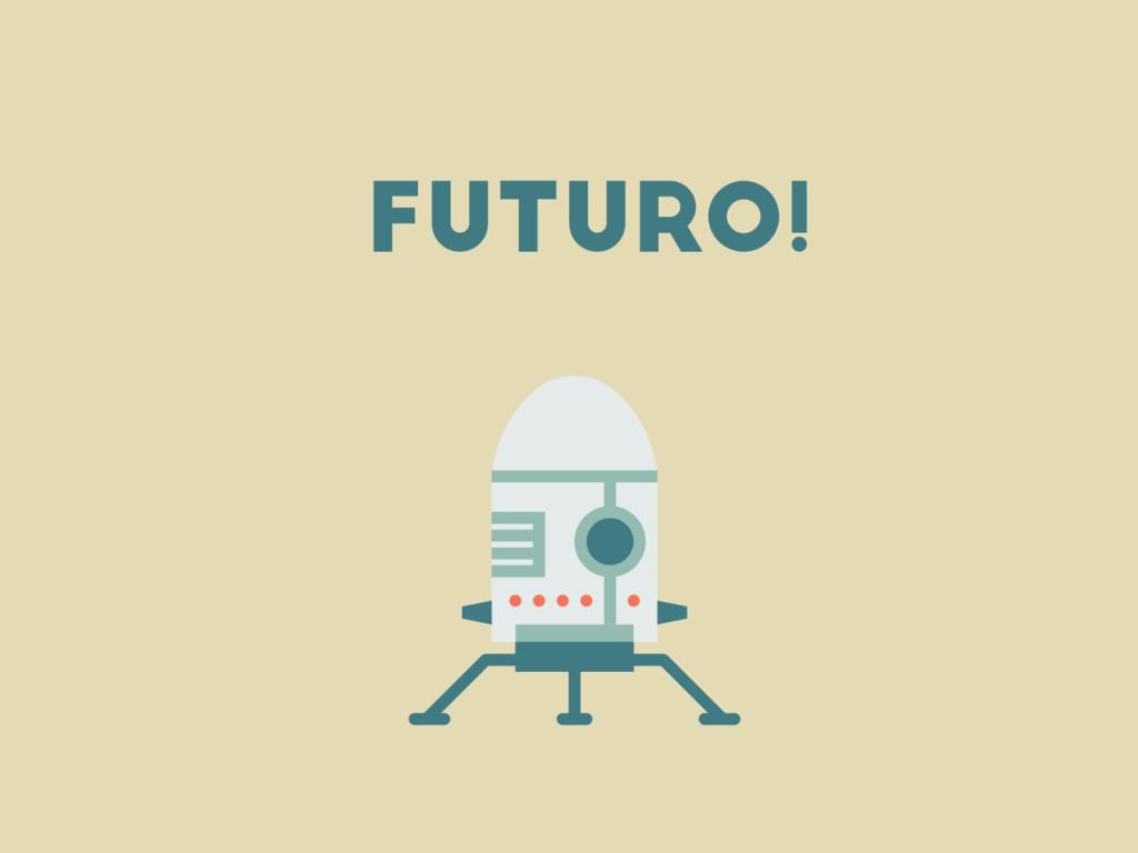 futuro!