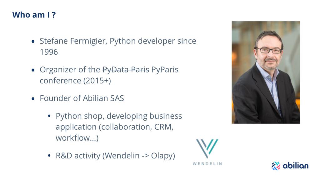 Who am I ? • Stefane Fermigier, Python develope...