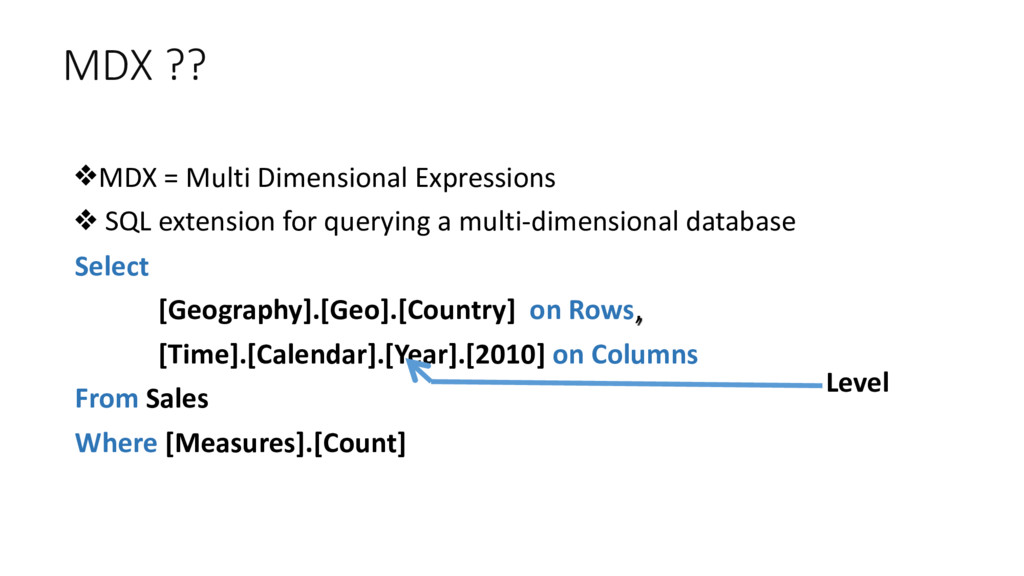 ❖MDX = Multi Dimensional Expression...