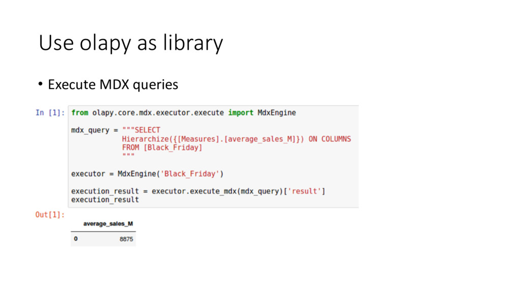 Use olapy as library • Execute MDX que...