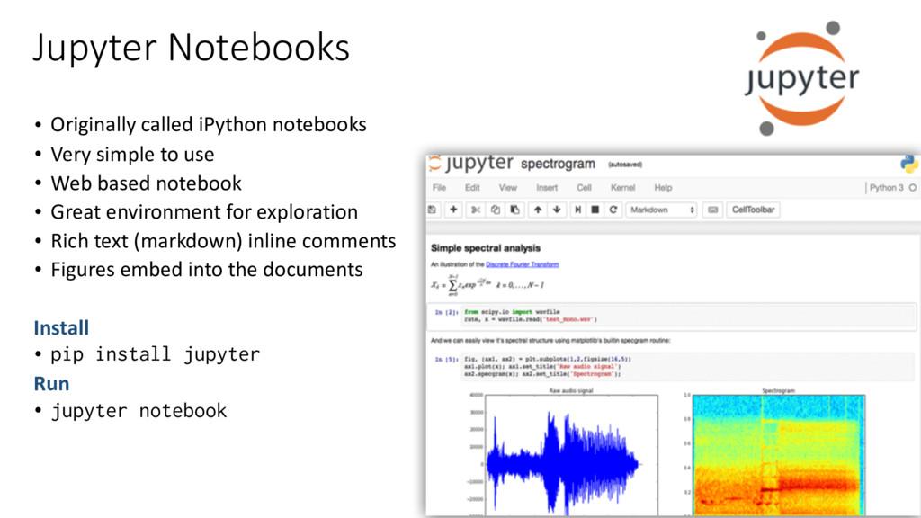 Jupyter Notebooks • Originally called iP...