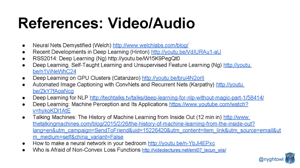References: Video/Audio ● Neural Nets Demystifi...