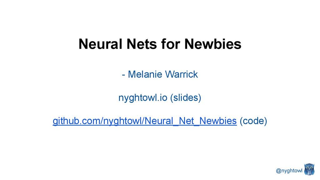Neural Nets for Newbies - Melanie Warrick nyght...