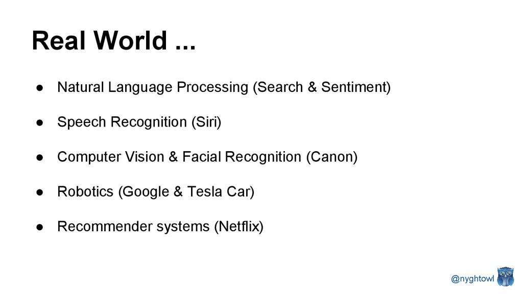 Real World ... ● Natural Language Processing (S...