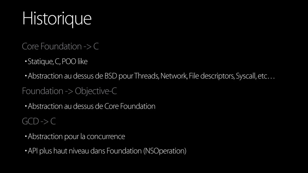 Core Foundation -> C •Statique, C, POO like •Ab...
