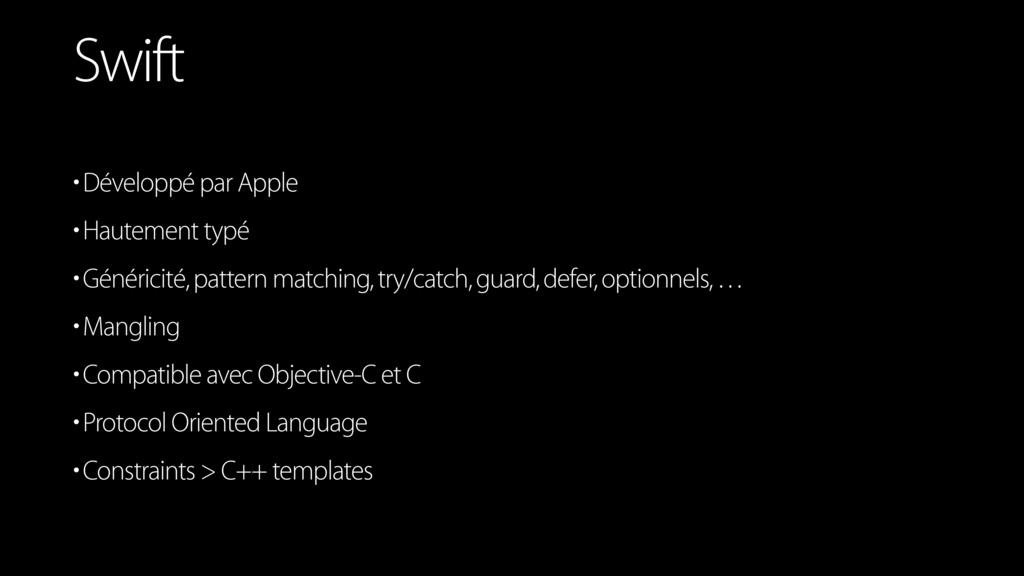 •Développé par Apple •Hautement typé •Généricit...