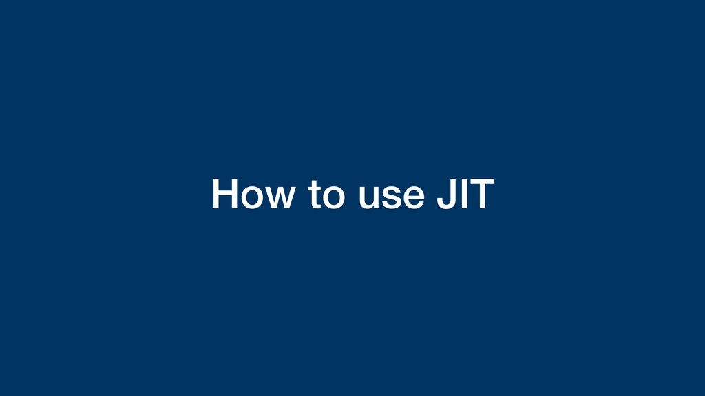 How to use JIT