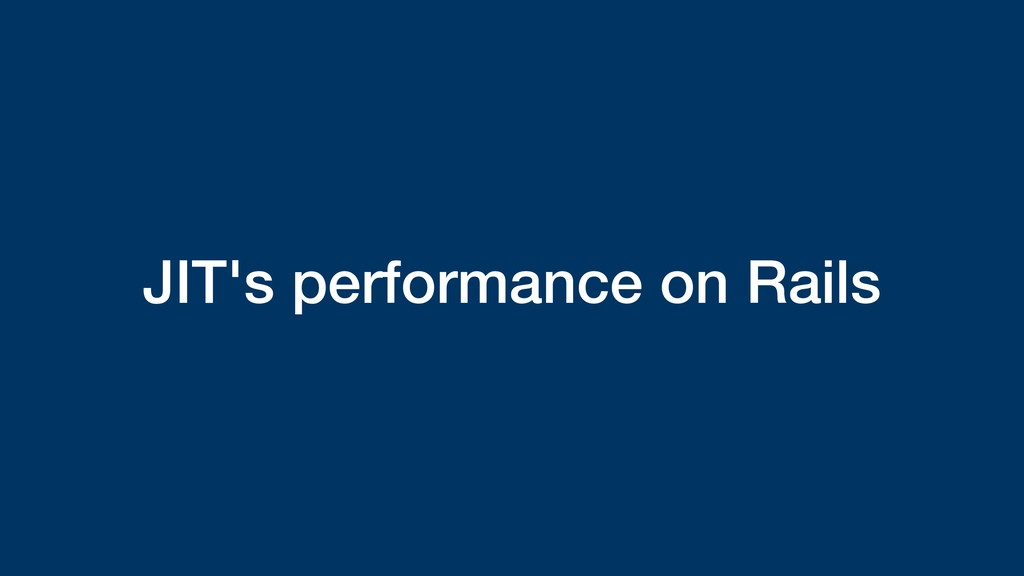JIT's performance on Rails