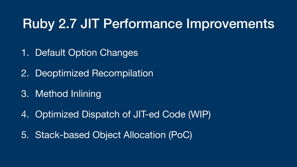Ruby 2.7 JIT Performance Improvements 1. Defaul...