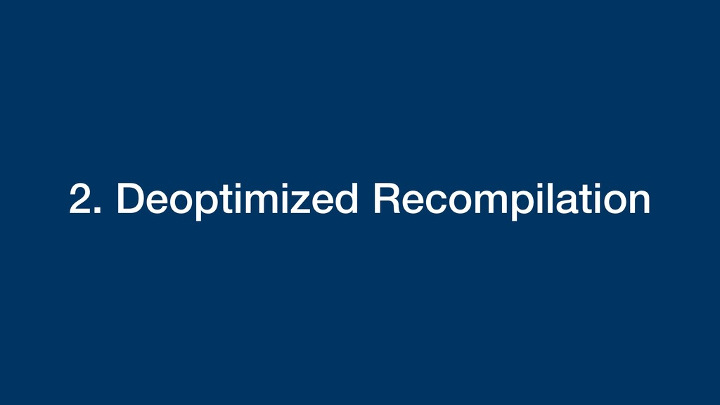 2. Deoptimized Recompilation
